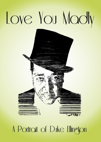 Love You Madly- A Portrait of Duke Ellington