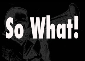 So What! – The Artistry of MilesDavis