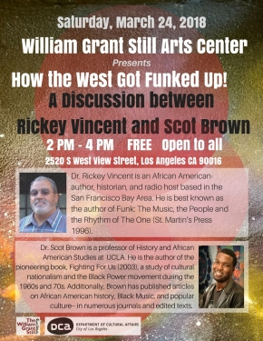 How The West Got Funked up!  A Discussion between Rickey Vincent and Scot Brown Saturday, March 24, 2018 2 PM – 4 PM FREE Open to all