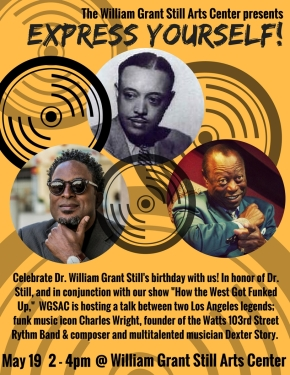 EXPRESS YOURSELF: A conversation with Los Angeles legends Charles Wright and Dexter Story and also come celebrate Dr. William Grant Still's 123rd birthday with us!