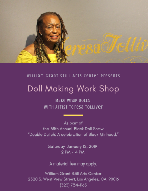 Saturday 1/12/19 William Grant Still Arts Center Presents Doll Making Work Shop with Artist Teresa Tolliver from 2 – 4 PM!!!