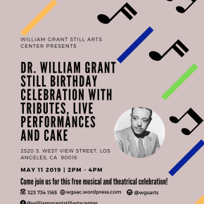 On Saturday May 11, 2019, The William Grant Still Arts Center proudly presents a FREE birthday celebration with tributes, performances, and cake, in honor of our namesake, Dr William Grant Still!